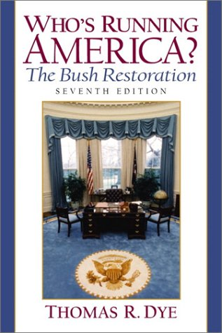 Who's Running America? The Bush Restoration (7th Edition)