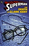 img - for Superman: The Death of Clark Kent book / textbook / text book