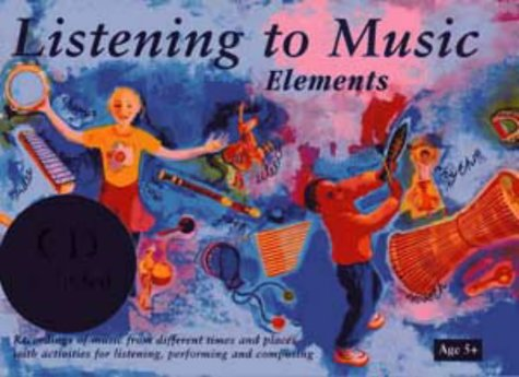 Listening to Music: Elements Age 5+: Recordings of Music from Different Times and Places with Activities for Listening,
