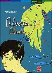 Alexis, Alexia... : Comme un baiser fait à la nuit