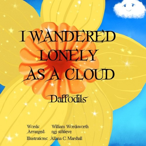 I Wandered Lonely As A Cloud: Daffodil (It's A Classic, (Baby Daffodil)