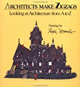 Architects Make Zigzags: Looking at Architecture from A to Z