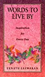 Words to Live By, Eknath Easwaran, 0915132850