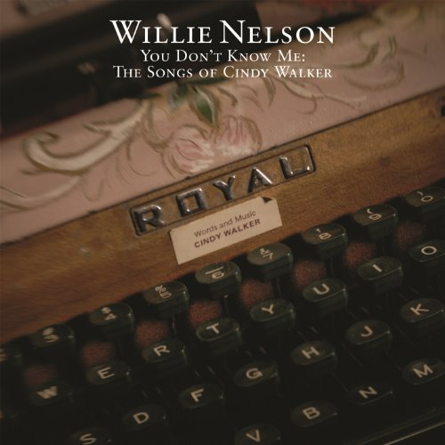 Walker Willie Nelson Cindy - You Don't Know Me (Album Version)