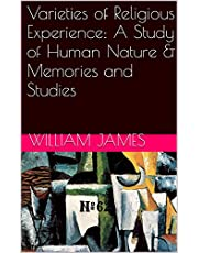 Varieties of Religious Experience: A Study of Human Nature & Memories and Studies (Two Books With Active Table of Contents)