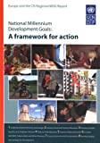 National Millennium Development Goals: A Framework for Action-europe and the Cis Regional Mdg Report, United Nations, 9295042492