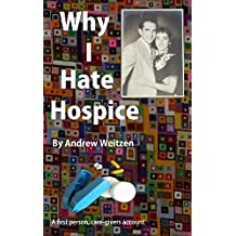 Why I Hate Hospice: A First Person, Care Giver's Account