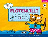 Flötenlilli - Blockflötenschule für kleine Musiker ab 4 Jahren. Für deutsche und barocke Griffweise. Mit Audio-CD