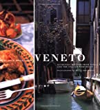 Front cover for the book Veneto: Authentic Recipes from Venice and the Italian Northeast (Italian Regional Recipes) by Julia della Croce