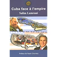 Cuba face à l'empire : Propagande, guerre économique et terrorisme d'état