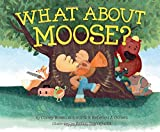 img - for What About Moose? book / textbook / text book