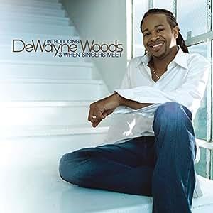 Introducing DeWayne Woods & When Singers Meet