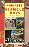 Hawaii's Glamour Days, Maili Yardley, 1566471400