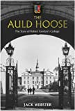 img - for The Auld Hoose: The Story of Robert Gordon's College book / textbook / text book