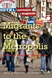 Migrants to the Metropolis : The Rise of Immigrant Gateway Cities, Price, Marie and Benton-Short, Lisa, 0815631618