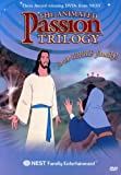 The Animated Passion Trilogy: He Is Risen / Worthy Is the Lamb / The Kingdom of Heaven