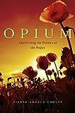 Opium, Pierre-Arnaud Chouvy, 0674051343