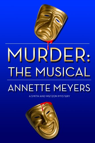 Murder: The Musical (A Smith and Wetzon Mystery, #5)