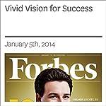 Vivid Vision for Success | Rich Karlgaard