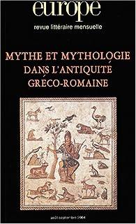 Europe, N° 904-905,  Août-Se : Mythe et mythologie dans l'antiquité gréco-romaine par Revue Europe
