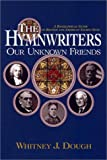 The Hymnwriters, Whitney J. Dough, 1881576353