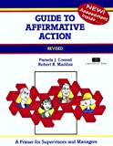Guide to Affirmative Action : A Primer for Supervisors and Managers, Maddox, Robert B. and Conrad, Pamela J., 1560523824