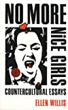 No More Nice Girls : Countercultural Essays, Willis, Ellen, 081956284X