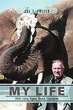 My Life with Lions, Tigers, Bears, Elephants, Joe T. Frisco, 1469127644