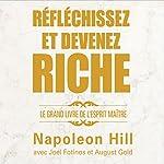Réfléchissez et devenez riche: Le grand livre de l'esprit maître | Napoleon Hill,Joel Fotinos,August Gold