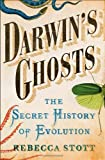 Front cover for the book Darwin's Ghosts: The Secret History of Evolution by Rebecca Stott