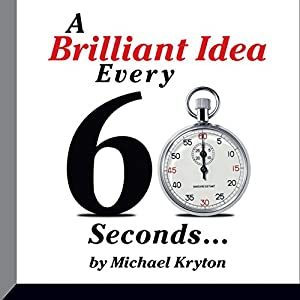 A Brilliant Idea Every 60 Seconds Audiobook