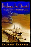 Front cover for the book Parting the Desert: The Creation of the Suez Canal by Zachary Karabell
