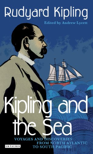 Kipling and the Sea: Voyages and Discoveries from North Atlantic to South PDF
