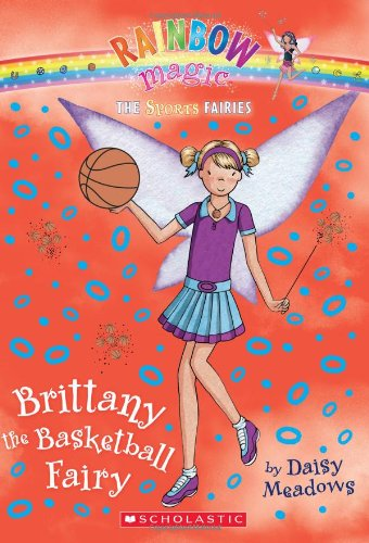 Brittany the Basketball Fairy (Rainbow Magic: Sports Fairies #4)