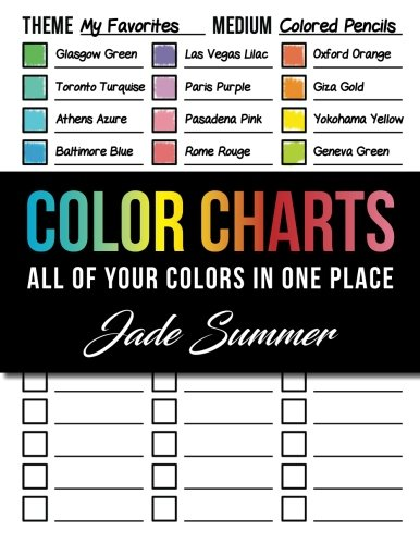 Color Charts: 50+ Coloring Charts to Organize Your Color Schemes, Test Your Supplies Before You Color, and Find the Perfect Colors for Every Project!