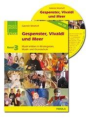 Gespenster, Vivaldi und Meer: Musik erleben in Kindergarten, Musik- und Grundschule Buch incl. CD