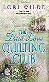 The True Love Quilting Club, Lori Wilde, 0061808903