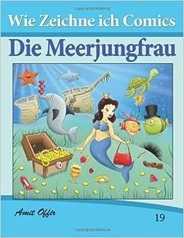 Zeichnen Bücher: Wie Zeichne ich Comics - Die Meerjungfrau: Zeichnen Bücher: Zeichnen für Anfänger Bücher: Volume 19