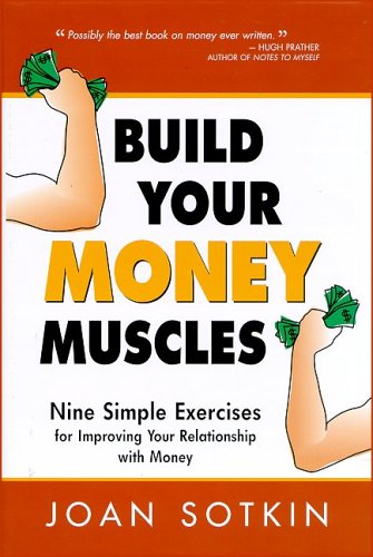 Read Online Build Your Money Muscles: Nine Simple Exercises for Improving Your Relationship with Money pdf epub