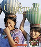 Guatemala (Enchantment of the World. Second Series)