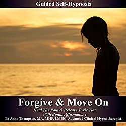 Forgive and Move On - Guided Self Hypnosis