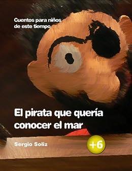 El pirata que quería conocer el mar (Cuentos para niños de este tiempo nº 4