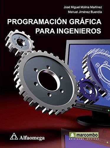Programación Gráfica Para Ingenieros (Spanish Edition)