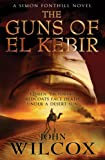 The Guns of el Kebir, John Wilcox, 0755327217