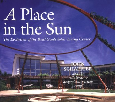 a-place-in-the-sun-the-evolution-of-the-real-goods-solar-living-center-real-goods-solar-living-book