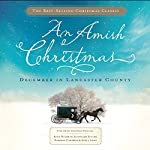 An Amish Christmas: December in Lancaster County | Beth Wiseman,Kathleen Fuller,Barbara Cameron,Kelly Long