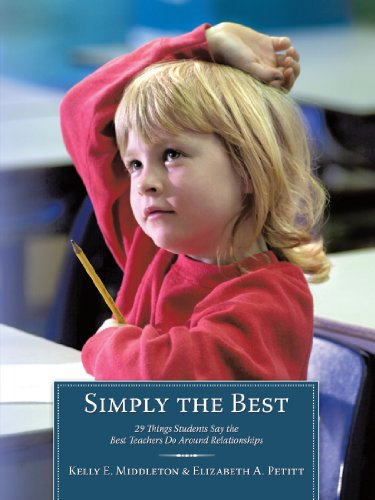 Simply the Best: 29 Things Students Say the Best Teachers Do Around Relationships by Brand: AuthorHouse
