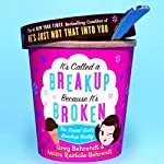 It's Called a Breakup Because It's Broken: The Smart Girl's Breakup Buddy | Greg Behrendt,Amiira Ruotola-Behrendt