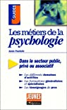 Les metiers de la psychologie par Poullalié