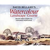 David Bellamy's Watercolour Landscape Course: From First Steps to Finished Paintings